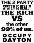 The 2 Party System is really the rich vs the other 99% of us, Occupy Dayton