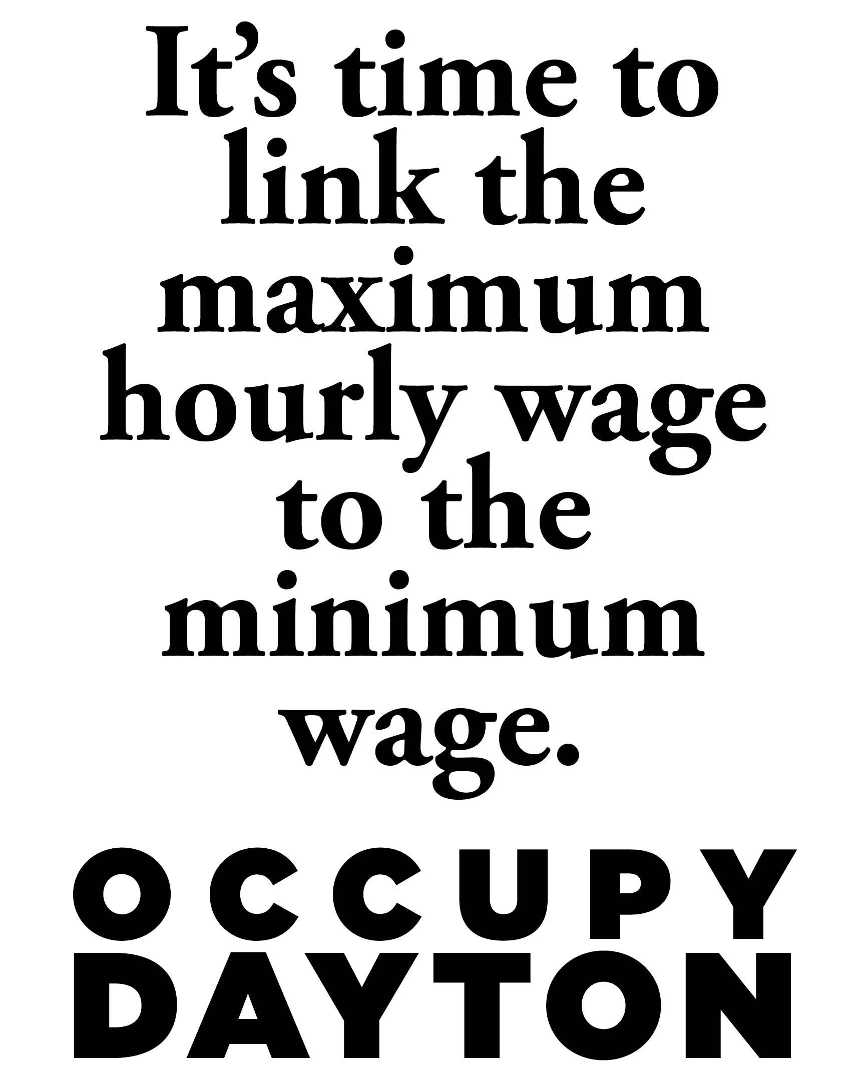 It's time to link the maximum wage to the minimum wage. Occupy Dayton