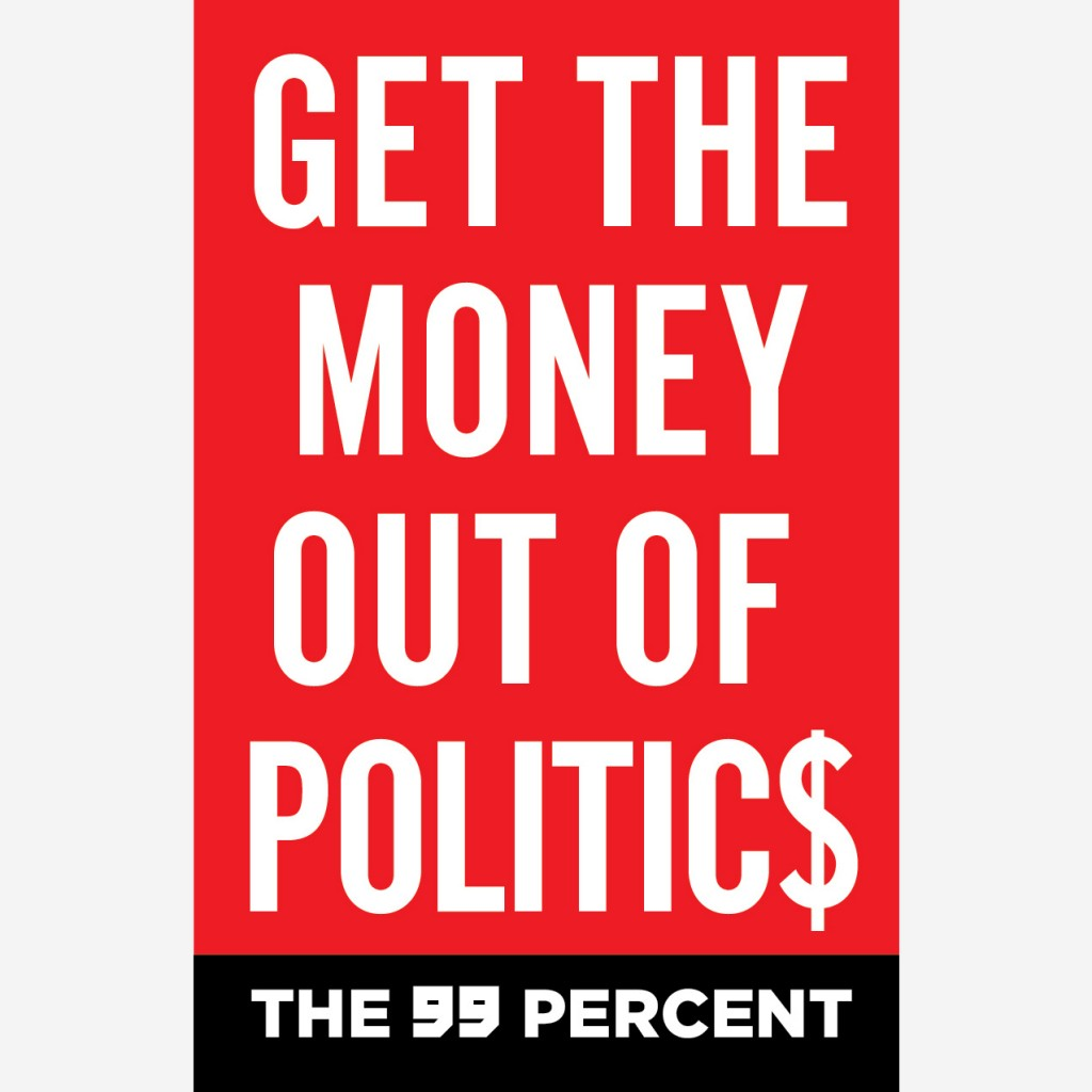 Sticker; get the money out of politics- the 99%