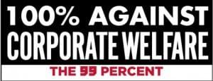 100% Against Corporate Welfare Sticker