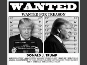 Trump wanted for Treason